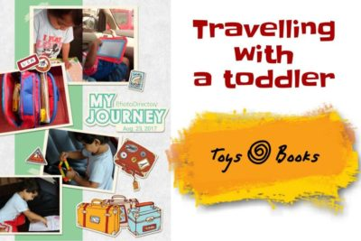 Travelling with Toddler - Must have Toys and Activity Books
