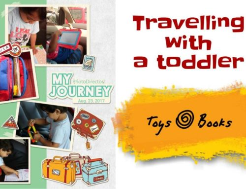 Travelling with Toddler – Must have Toys and Activity Books
