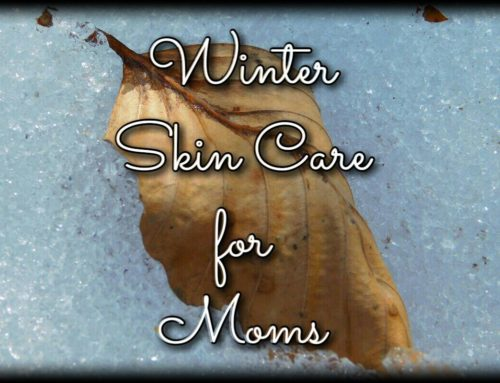 Simple Four Step Skin Care Routine for Moms in Winters