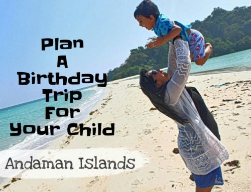 Plan a Birthday trip for your child – Andaman Islands