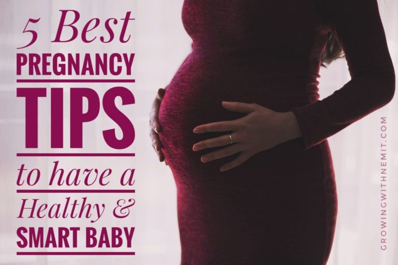 Pregnancy Tips to have a Healthy & Smart Baby
