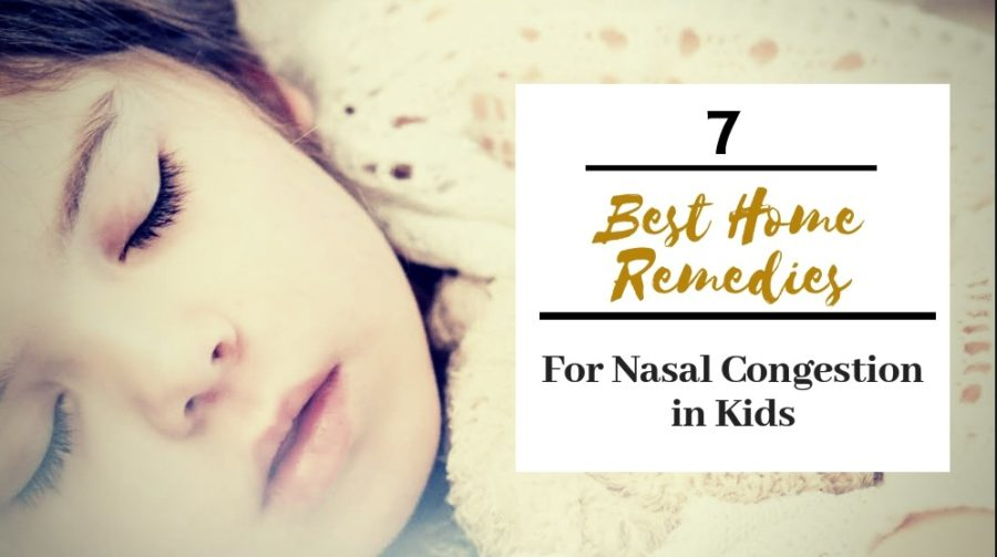 7 Best Home Remedies For Nasal Congestion In Kids Growing