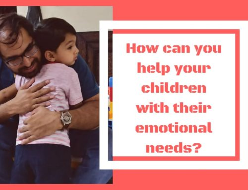 Understanding the Emotional needs of a child – Our Observation