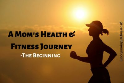 A Mom's Health and Fitness Journey - The Beginning