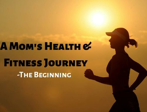 A Mom's Health and Fitness Journey – The Beginning
