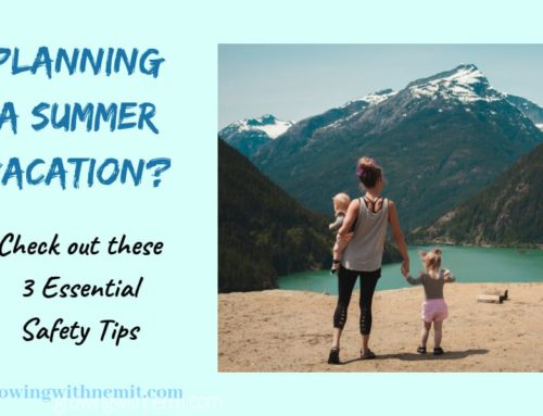 Planning a Summer Vacation? 3 Essential Safety Tips for your Family