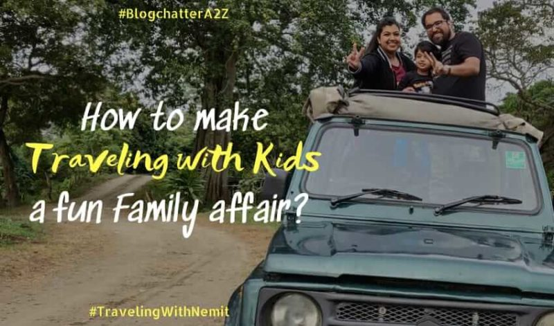 How to make Traveling with Kids a fun family affair?