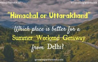 Weekend Getaway from Delhi? Which is better Himachal or Uttarakhand?