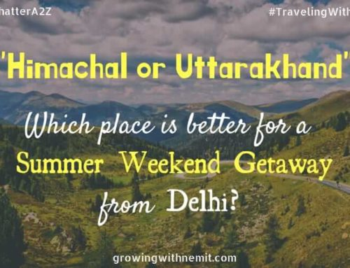 Weekend Getaway from Delhi? Where to go, Himachal or Uttarakhand?