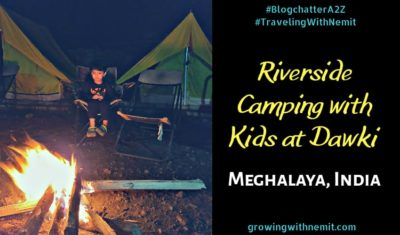 Riverside Camping with Kids at Dawki, Meghalaya