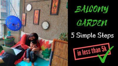 Balcony garden in 5 simple steps under 5k