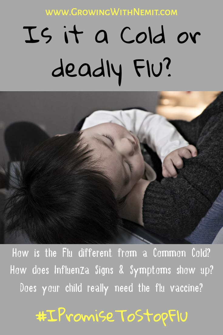 Is it a Cold or Deadly Flu? How can you be sure? How does influenza symptoms show up? #IPromiseToStopFlu #ChildHealth #CommonCold #Influenza #FluShot #InfluenzaVaccine #FluSeason #Vaccination