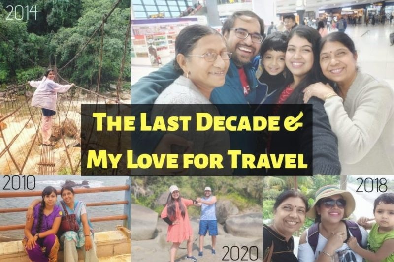 The last decade and my love for travel