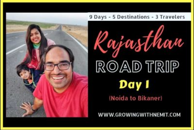 Rajasthan Road Trip Day 1 (9 Days/5 Destinations) - Traveling with a Kid