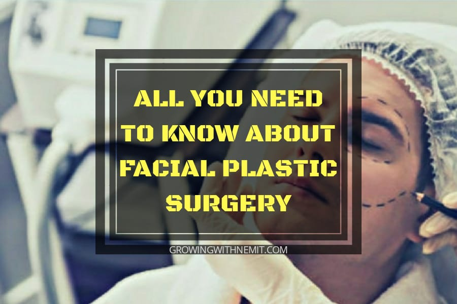 The Ultimate Guide to Facial Plastic Surgery