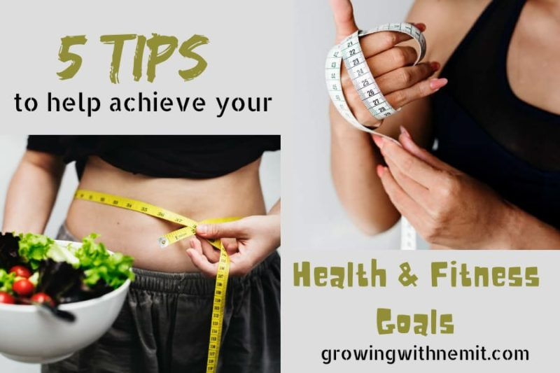 5 Helpful Tips to achieve your Health & Fitness Goals