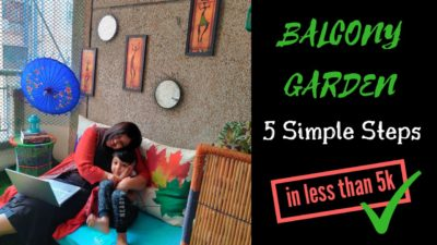 Balcony garden in 5 simple steps under 5k