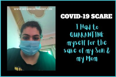 COVID-19 scare is real, take it seriously and act responsibly. I had to go for Self-quarantine for the sake of my Son & my Mother. Read on...