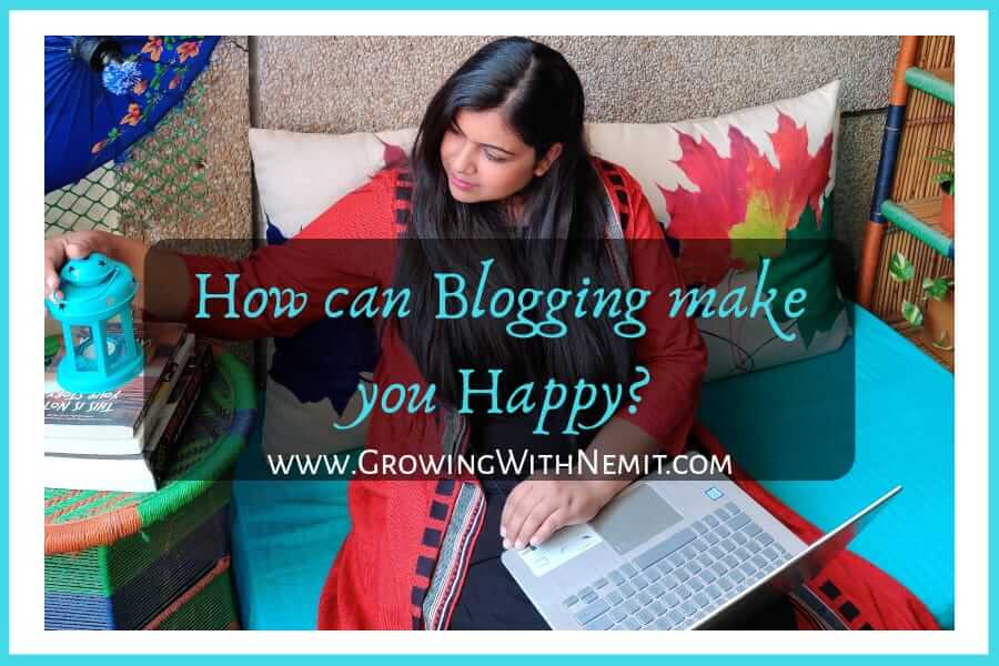 How Blogging can make you Happy? 'Growing With Nemit' Blog turns 3 !!!