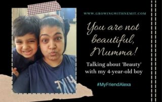 My son said, Mumma, you are not beautiful. I knew it was time to talk about Beauty. I had an important conversation on 'Being Beautiful' with my son.